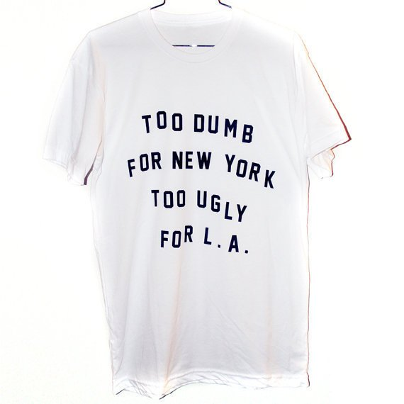 Dumb & Ugly T-Shirt