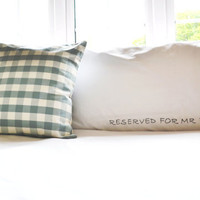 "White Pride and Prejudice ""Reserved for Mr Darcy"" Pillow Case"