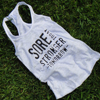 Sore Today Stronger Tomorrow. Racerback Burnout Tank. WHITE. LARGE