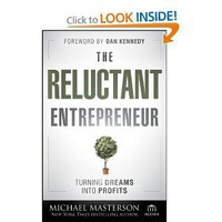 Amazon.com: The Reluctant Entrepreneur: Turning Dreams into Profits (Agora Series) (9781118178447): Michael Masterson: Books