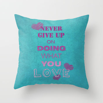 Do what you love Throw Pillow by EDrawings38