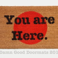 You are here. doormat | Damn Good Doormats