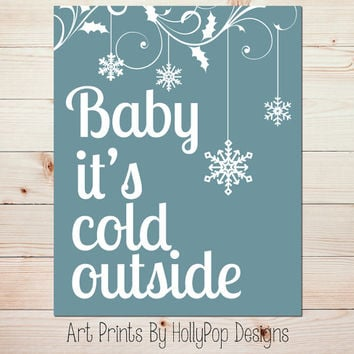 Baby It's Cold Outside Holiday Quote Christmas Holiday Winter Wall Decor Snowflake Decor Slate Blue White Home Decor Art Prints 0839