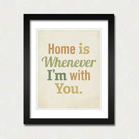 Home is Whenever I'm With You 8x10 Art Print by LuciusArt on Etsy