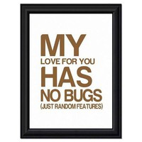 My Love has no bugs  Brown 8 X 10 Print by TheWallaroo on Etsy