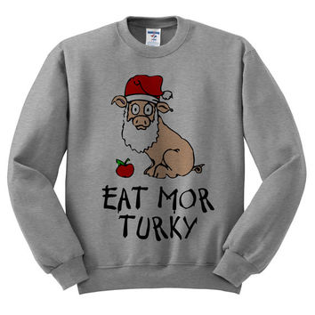 Grey Crewneck Eat More Turkey Santa Pig Ugly Christmas Sweatshirt Sweater Jumper Pullover