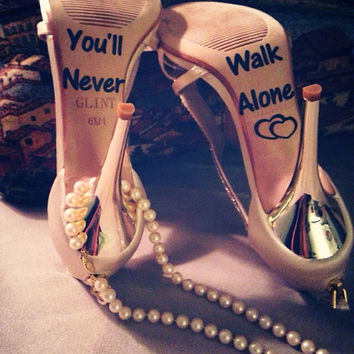 You'll Never Walk Alone Wedding Shoe Decal