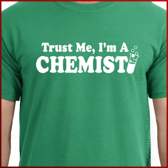 Trust Me I&#x27;m a Chemist T-shirt Tee More Colors S - 2XL