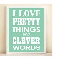 "Aqua ""Pretty Things & Clever Words"" print poster"