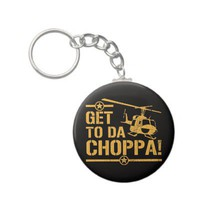 Get To Da Choppa Vintage Key Chain from Zazzle.com