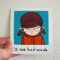 Brunette Potty Mouth Girl Funny Magnet by SimplyCutebyKarin