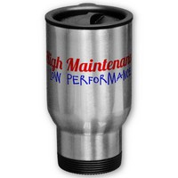 High Maintenance - Low Performance Mugs from Zazzle.com