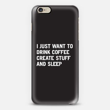 COFFEE CREATE SLEEP iPhone 6 case by WORDS BRAND | Casetify