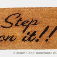 Step on it! DOORMAT | Damn Good Doormats