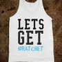 Let's Get #Ratchet
