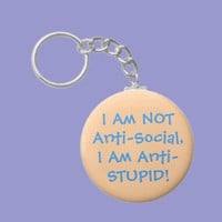 I am NOT Anti-Social Keychains from Zazzle.com