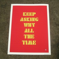 Keep Asking Why All the Time by holeinmypocket on Etsy