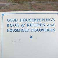 Good Housekeeping's Book of Recipes and Household Discoveries / Cook Book / How To Book / Kitchen / Book Decor / Vintage Book