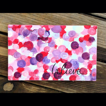 Believe Colorful Circles Girly Reclaimed Wood Hand Painted Sign