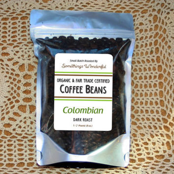 Colombian Organic & Fair Trade Certified ~ 1/2 Pound Dark Roast Coffee 100% Arabica Beans