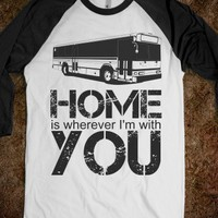 Home is wherever I'm with you - LDRgf Apparel