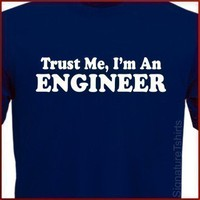 Trust Me I&#x27;m An Engineer T-shirt Tee More Colors S - 2XL