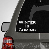 "Car Decal -  4 x 6 Game of Thrones inspired ""Winter Is Coming"" Quote"