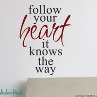 Follow Your Heart Vinyl Wall Art Words Decals Stickers Graphics Lettering 824
