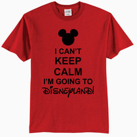 I Can't Keep Calm I'm Going To Disneyland - Adult T-Shirt