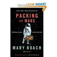 Amazon.com: Packing for Mars: The Curious Science of Life in the Void (9780393339918): Mary Roach: Books