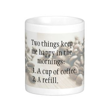 Funny Quote Coffee Refills