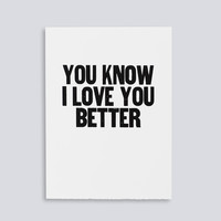 You Know I Love You Better