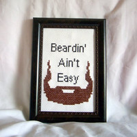 Beardin' Ain't Easy by katiekutthroat on Etsy