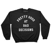 Bad Decisions Sweatshirt Jumper (Black)