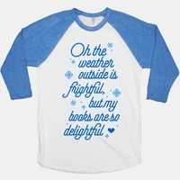 Oh the Weather Outside is Frightful, But My Book Is So Delightful