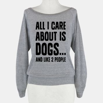 All I Care About is Dogs and Like Two People.