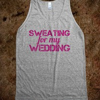 SWEATING FOR MY WEDDING - SierraFit