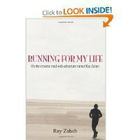 Running for my Life: On the extreme road with adventure runner Ray Zahab