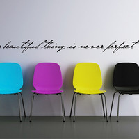 a beautiful thing is never perfect wall decal quote  vinyl wall decal - small