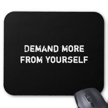 Demand more from yourself