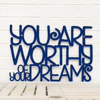 You are Worthy of Your Dreams