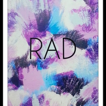 Rad inspirational quote 8.5 x 11 inch art print for baby nursery, dorm room, or home decor