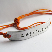 Bracelet SINGLE Custom Hand Stamped Jewelry Laters Baby 50 Fifty Shades of Grey Tie On Hemp or Cotton Cord SKINNY Style