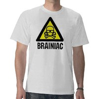 Braniac Tee Shirts from Zazzle.com
