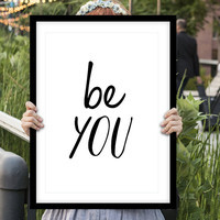 """Typography Art """"Be You"""" Wall Art Inspirational Quote Black and White Print Typographic Print"""