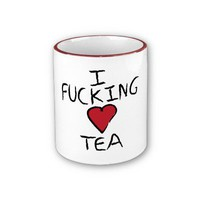 I fucking love tea mug from Zazzle.com