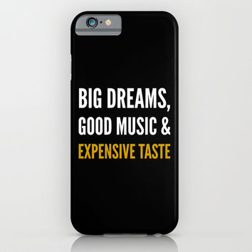 Big Dreams, Good Music and Expensive Taste (Dark) iPhone & iPod Case by CreativeAngel