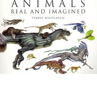 Animals Real and Imagined : Terryl Whitlatch : 9780857681089