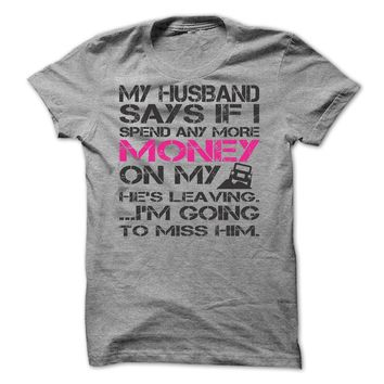 My husband say if i spend