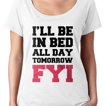 I'll be in Bed all Day Tomorrow Tee